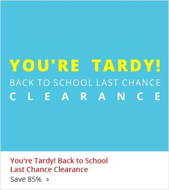 Your Tardy! Back to School Last Chance Clearance up to 85% off