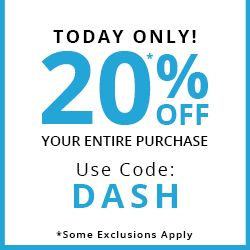 TODAY ONLY! - 20% OFF YOUR ENTIRE ORDER - USE CODE: DASH