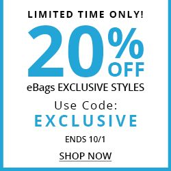 LIMITED TIME ONLY! - 20% OFF eBags EXCLUSIVE STYLES - USE CODE: EXCLUSIVE - ENDS 10/1