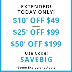 EXTENDED! ONE DAY ONLY! $10* off $49, $25* off $99, $50 off $199 USE CODE:SAVEBIG