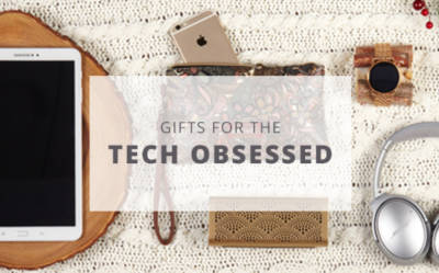 Gifts for the Tech Obsessed