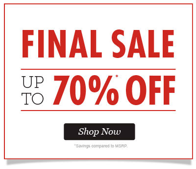FINAL SALE! Save up to 70%. Shop Now