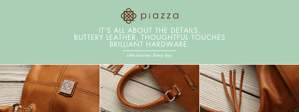 Piazza Handbags | It's all about the details. Buttery leather, thoughtful touches, brilliant hardware. Little luxuries. Every day.