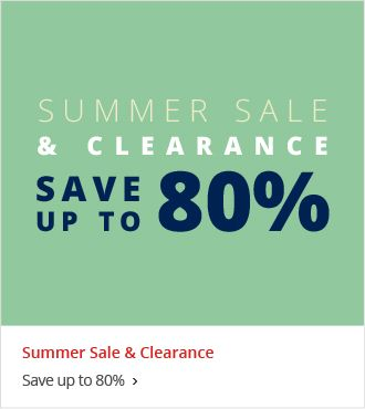 Summer Sale & Clearance Save up to 80%