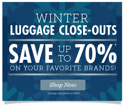 Winter Luggage Closeouts! Save up to 70% on Your Favorite Brands. Shop Now