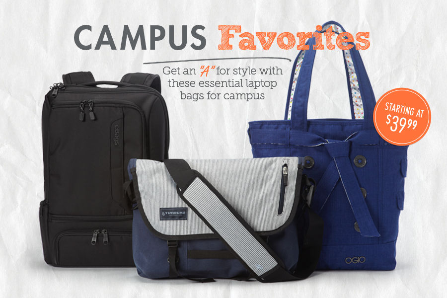 Shop Our Campus Favorites with essential laptop bags, messengers, briefcases and backpacks for school.