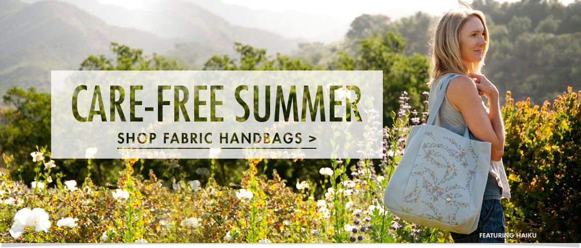 Care-Free Summer-  Shop Fabric Handbags
