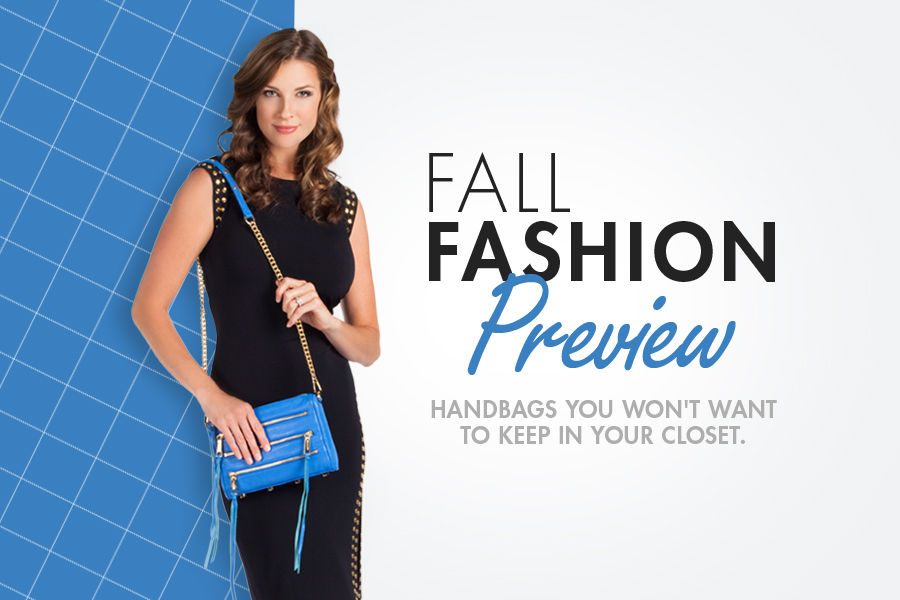 Shop Fall Fashion Preview. Handbags & purses you won't want to keep in your closet.