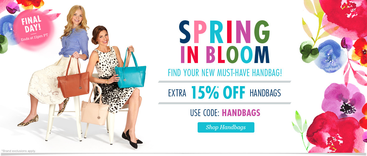 FINAL DAY: Spring in Bloom! Extra 15% Off All Handbags with code: HANDBAGS Ends 3/29/2015 at 11pm PT. Shop Now!
