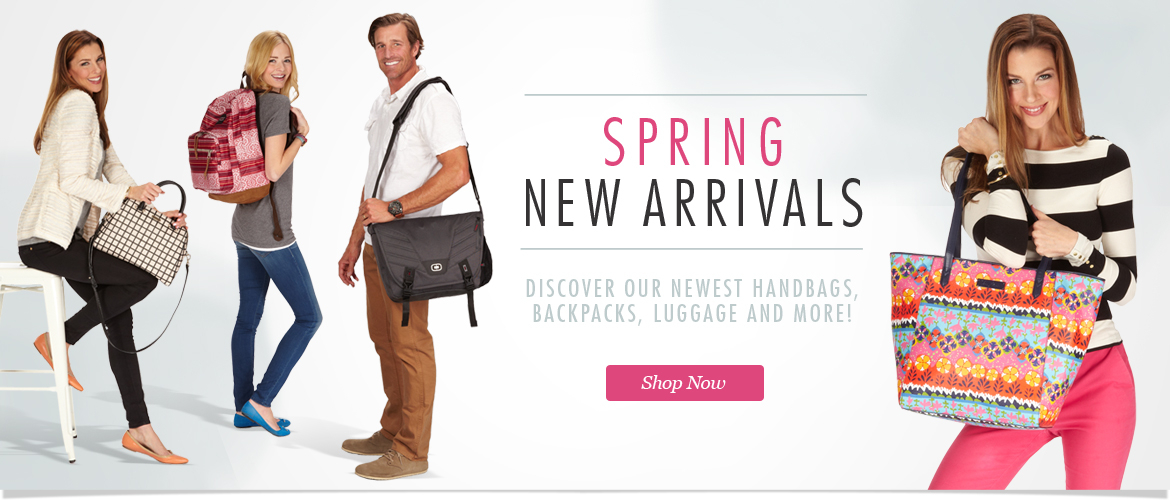 Spring New Arrivals! Discover Our Newest Handbags & Purses, Backpacks, Luggage and More! Shop Now
