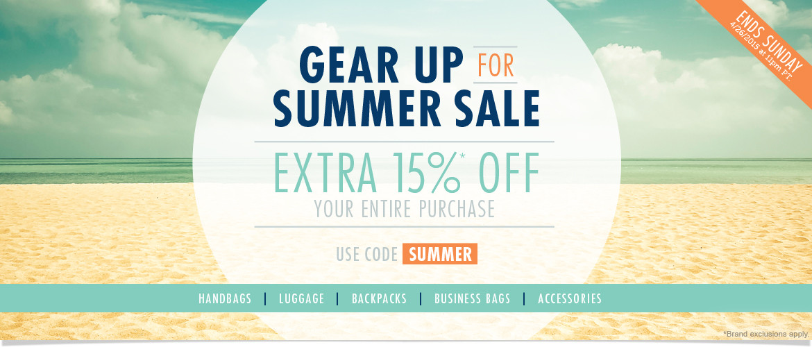 Gear up for Summer Sale: Extra 15% Off Your Entire Purchase! Use Code: SUMMER  Ends 4/26/15 at 11pm PT