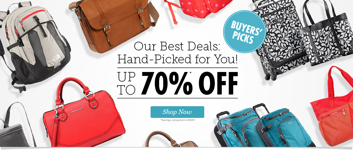 Buyers' Picks - Our Best Deals: Hand-Picked for You! Save up to 70% on Handbags, Purses, Backpacks, Luggage and Laptop Bags! Shop Now
