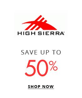 High Sierra - Save up to 50% - Shop Now