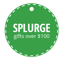 Splurge - Gifts over $100